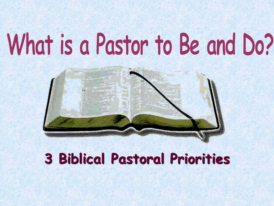 3 Biblical Pastoral Priorities