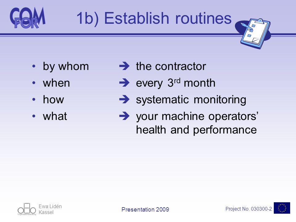 Ewa Lidén Kassel Project No.030300-2 Presentation 2009 1c) Identify key indicators Ex.