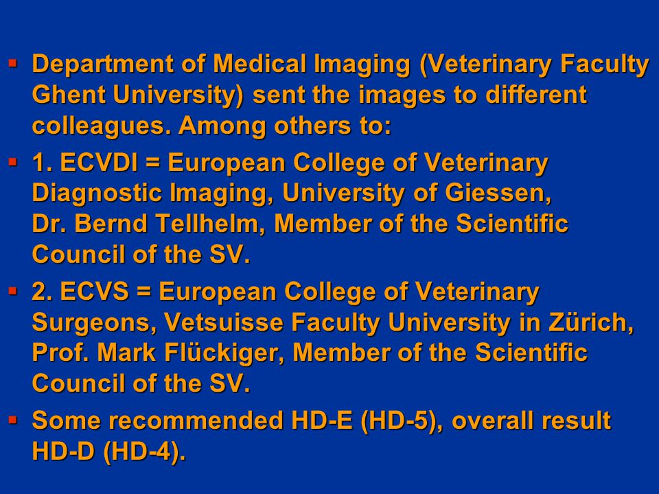 Medical Follow-up:  23.11.2004 – 2 nd radiographs  Aged: 16 months – new x-rays were needed for HD/ED-Commission  Dr.