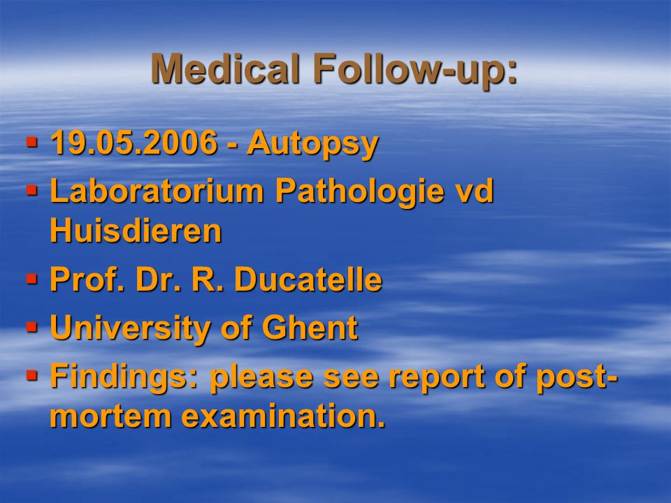 Medical Follow-up:  18.05.2006 – 4 th radiographs  Aged: 34 months – Status control  Final radiographs Dr.
