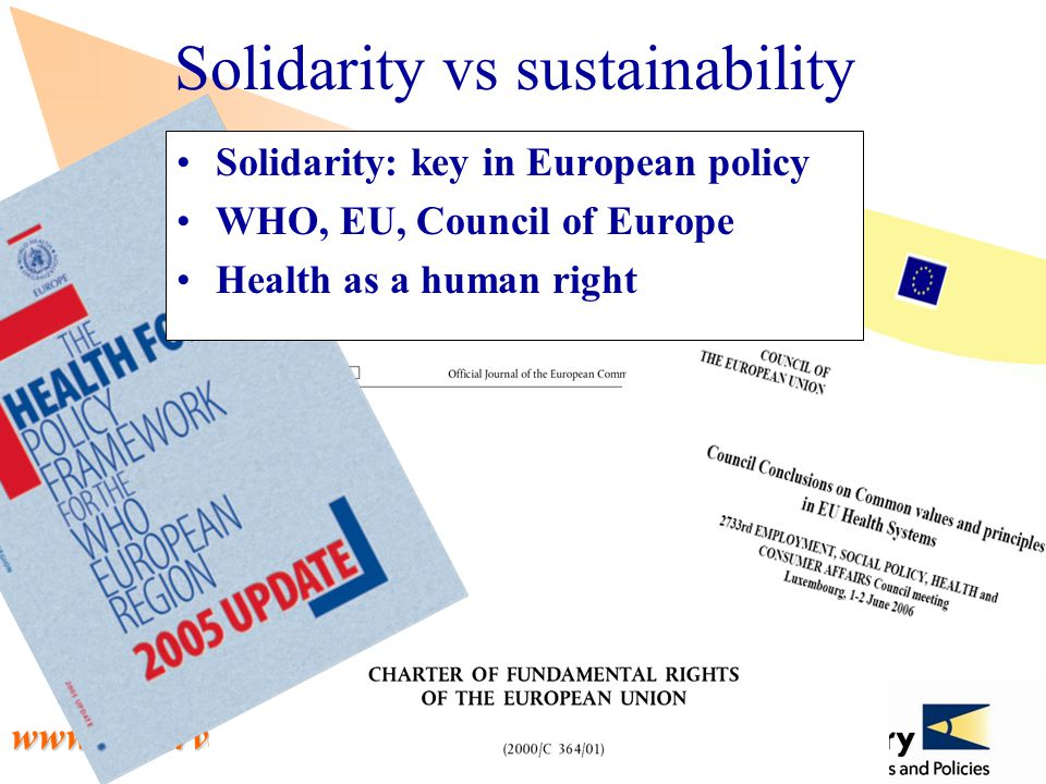 www.observatory.dk Solidarity: key in European policy WHO, EU, Council of Europe Health as a human right Solidarity vs sustainability
