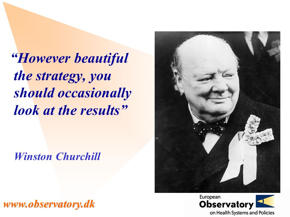 www.observatory.dk However beautiful the strategy, you should occasionally look at the results Winston Churchill