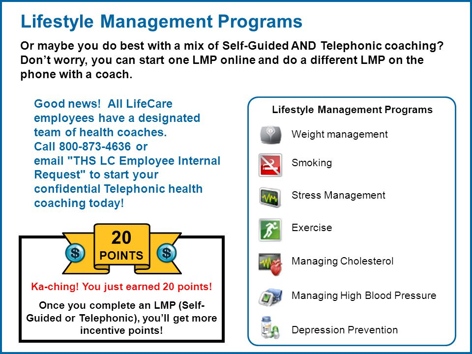 Copyright © 1998-2008, LifeCare ®, Inc. All rights reserved. 11 06/29/2007 2:30pmeSlide - P4065 - LifeCare Lifestyle Management Programs Or maybe you