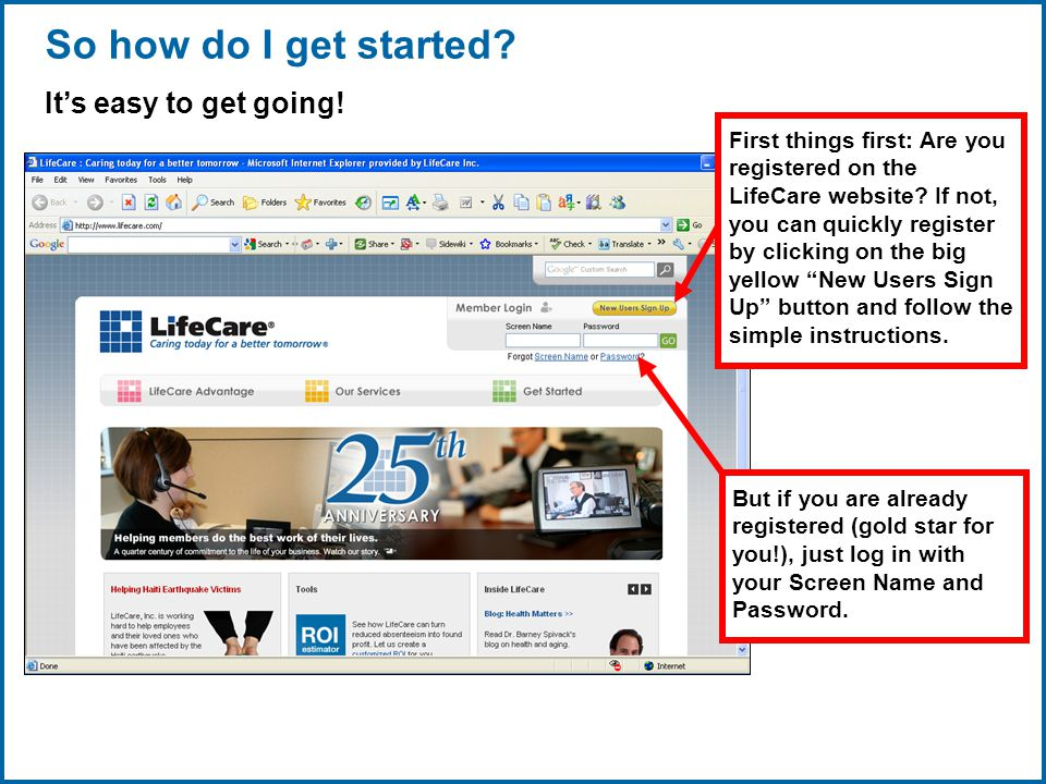 Copyright © 1998-2008, LifeCare ®, Inc. All rights reserved. 4 06/29/2007 2:30pmeSlide - P4065 - LifeCare So how do I get started? It's easy to get go