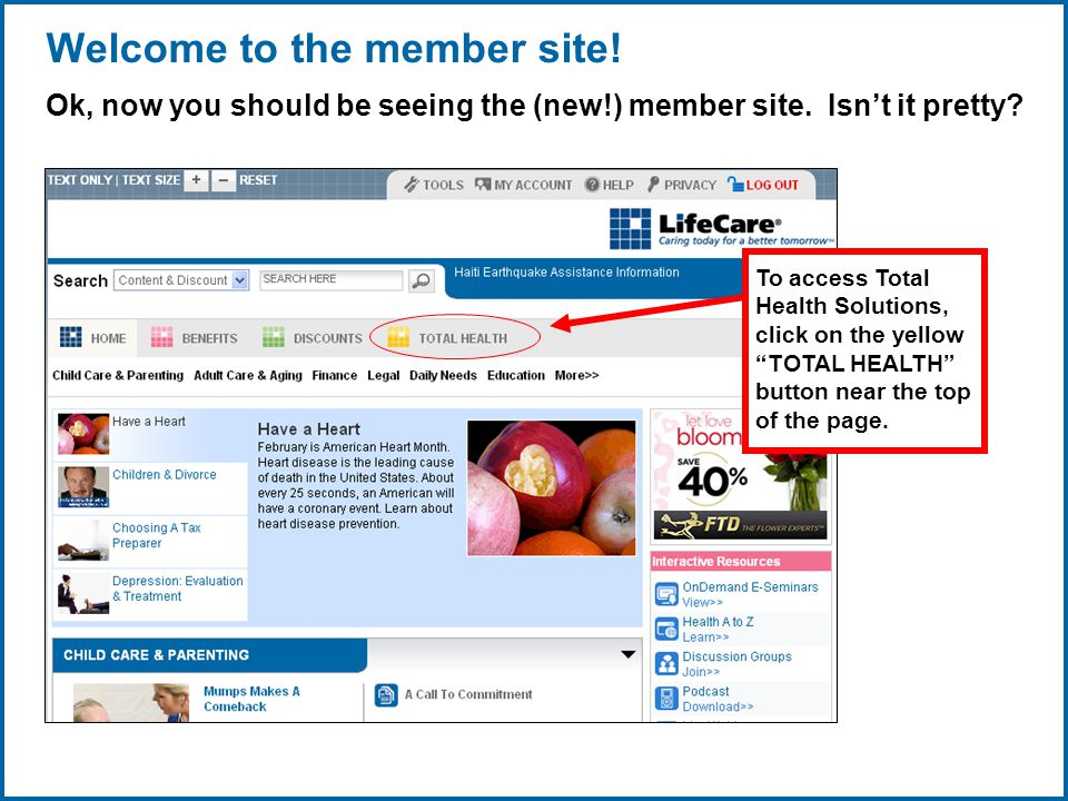 Copyright © 1998-2008, LifeCare ®, Inc. All rights reserved. 5 06/29/2007 2:30pmeSlide - P4065 - LifeCare Welcome to the member site! Ok, now you shou