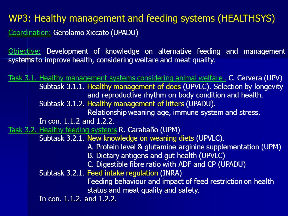 WP3: Healthy management and feeding systems (HEALTHSYS) Coordination: Gerolamo Xiccato (UPADU) Objective: Development of knowledge on alternative feed