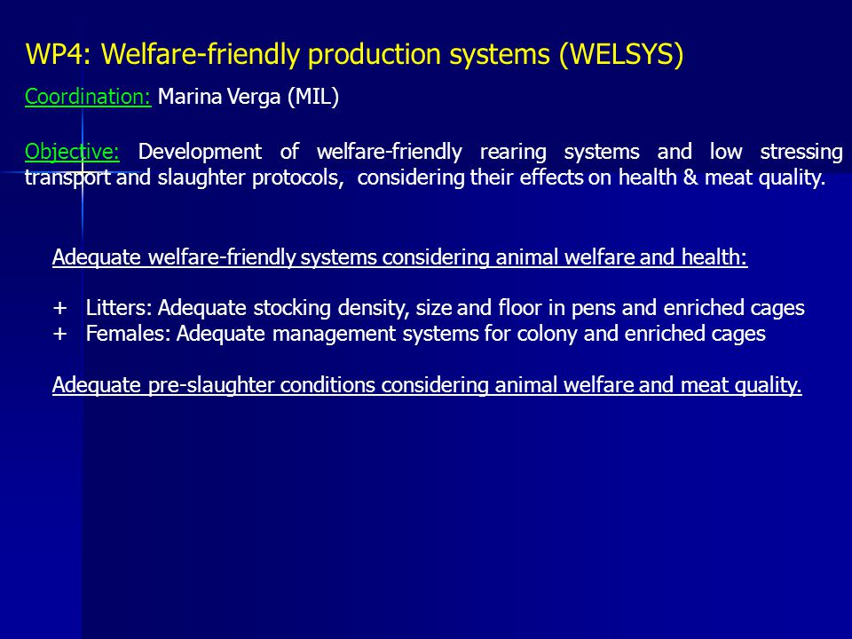 Adequate welfare-friendly systems considering animal welfare and health: + Litters: Adequate stocking density, size and floor in pens and enriched cag