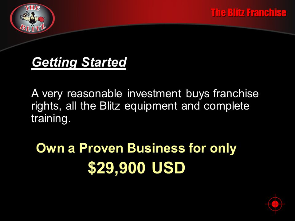 The Blitz Franchise Simple to run Low Overhead Getting Started A Blitz Franchise is perfect for anyone who wants their own business in a rapidly growi