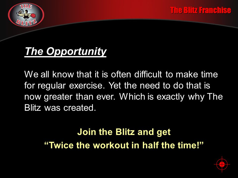 The Blitz Franchise The Opportunity The world is becoming more and more health conscious, and The Blitz is leading this trend by providing a fast and