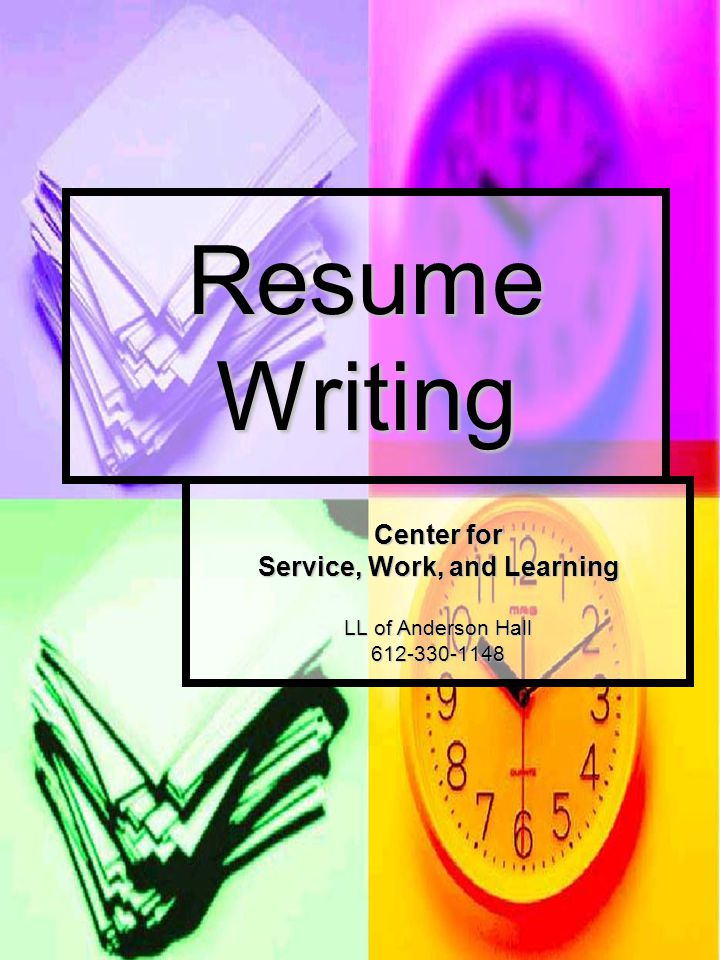 Resume Writing Center for Service, Work, and Learning LL of Anderson Hall 612-330-1148
