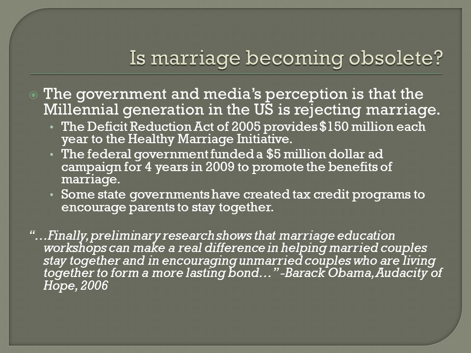  The government and media's perception is that the Millennial generation in the US is rejecting marriage.