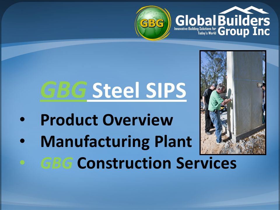 GBG Steel SIPS Product Overview Manufacturing Plant GBG Construction Services