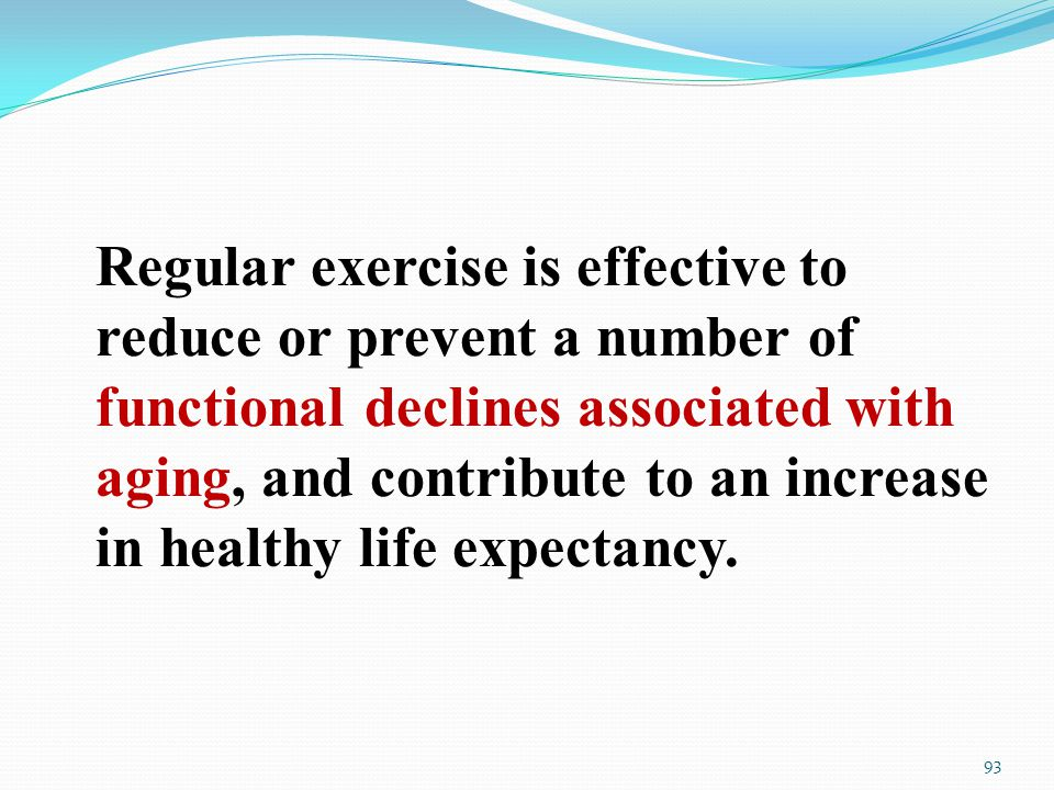 Regular exercise is effective to reduce or prevent a number of functional declines associated with aging, and contribute to an increase in healthy life expectancy.