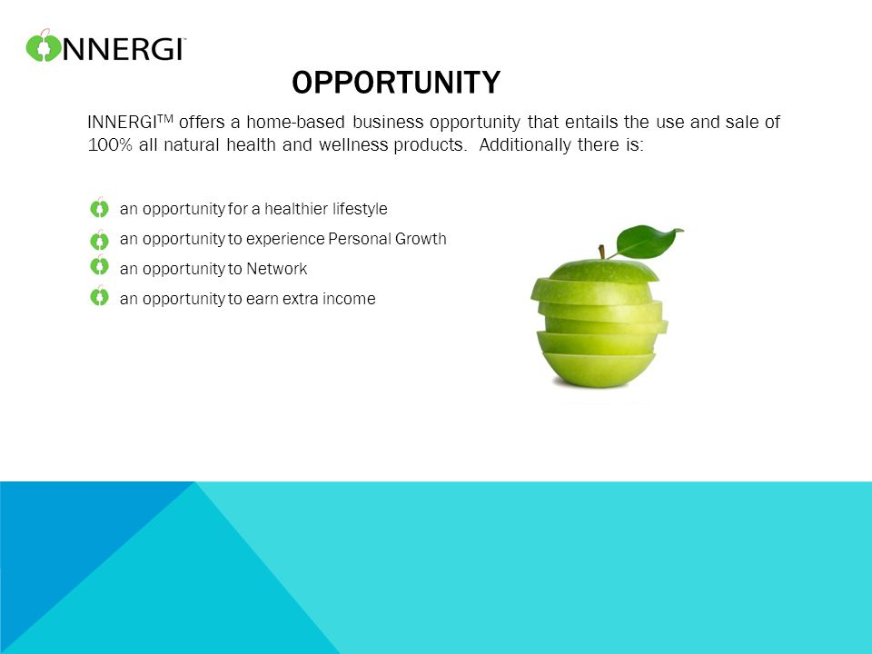 OPPORTUNITY INNERGI TM offers a home-based business opportunity that entails the use and sale of 100% all natural health and wellness products. Additi
