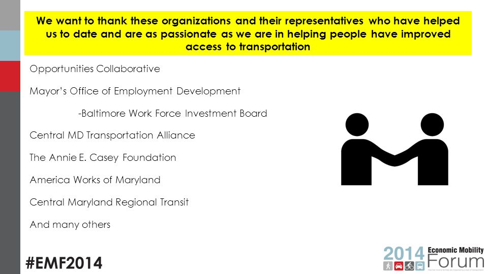 #EMF2014 Opportunities Collaborative Mayor's Office of Employment Development -Baltimore Work Force Investment Board Central MD Transportation Alliance The Annie E.