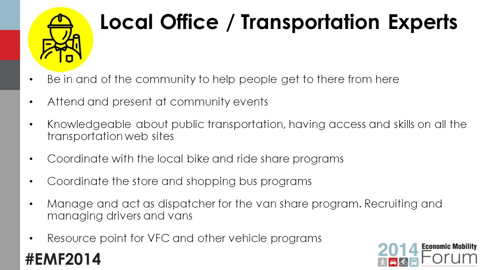 #EMF2014 Local Office / Transportation Experts Be in and of the community to help people get to there from here Attend and present at community events