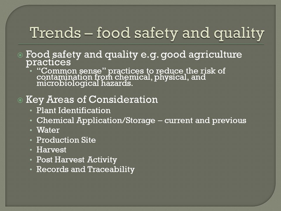  Food safety and quality e.g.