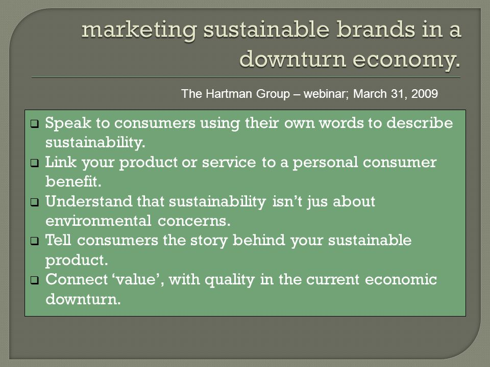  Speak to consumers using their own words to describe sustainability.