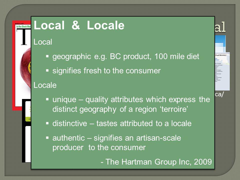 http://www.getlocalbc.org/ www.localfooddirectory.ca/ Local & Locale Local  geographic e.g.