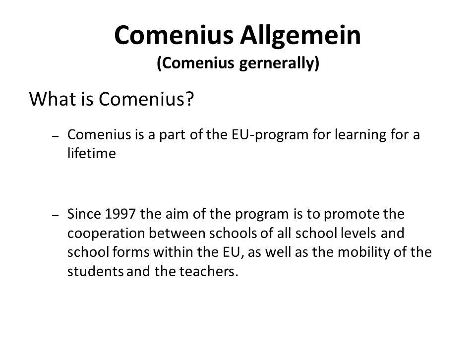 Comenius Allgemein (Comenius gernerally) What is Comenius.