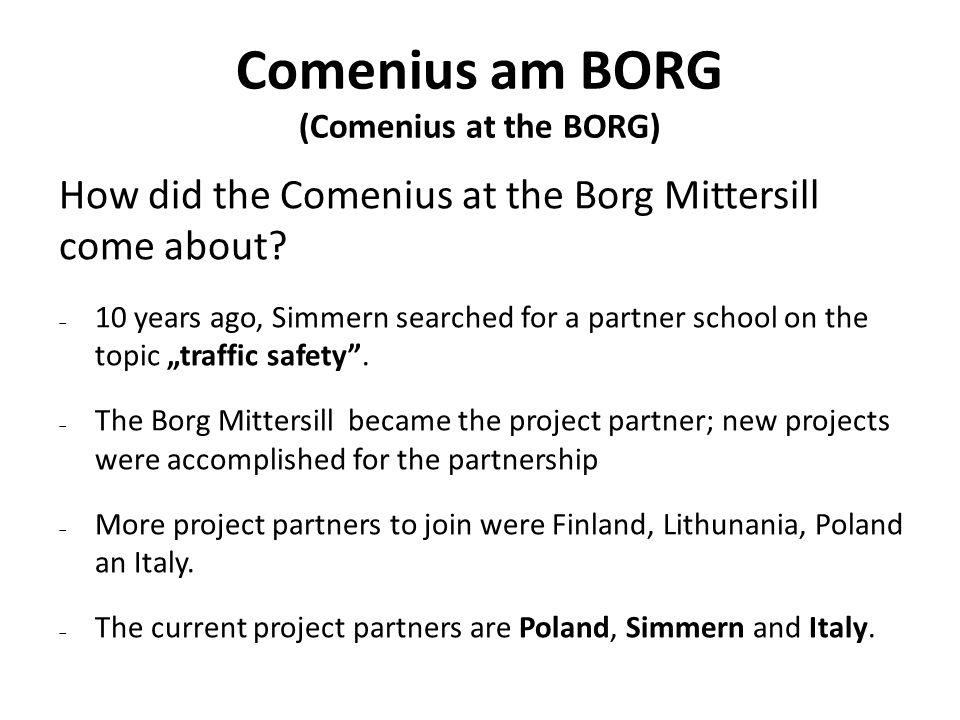 Comenius am BORG (Comenius at the BORG) How did the Comenius at the Borg Mittersill come about.