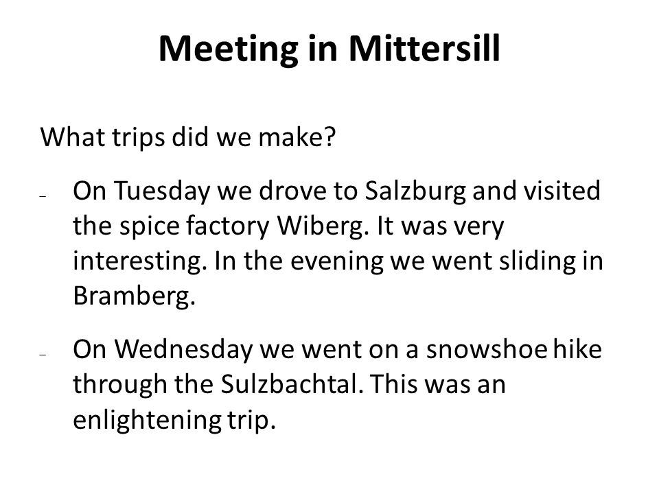 Meeting in Mittersill What trips did we make.