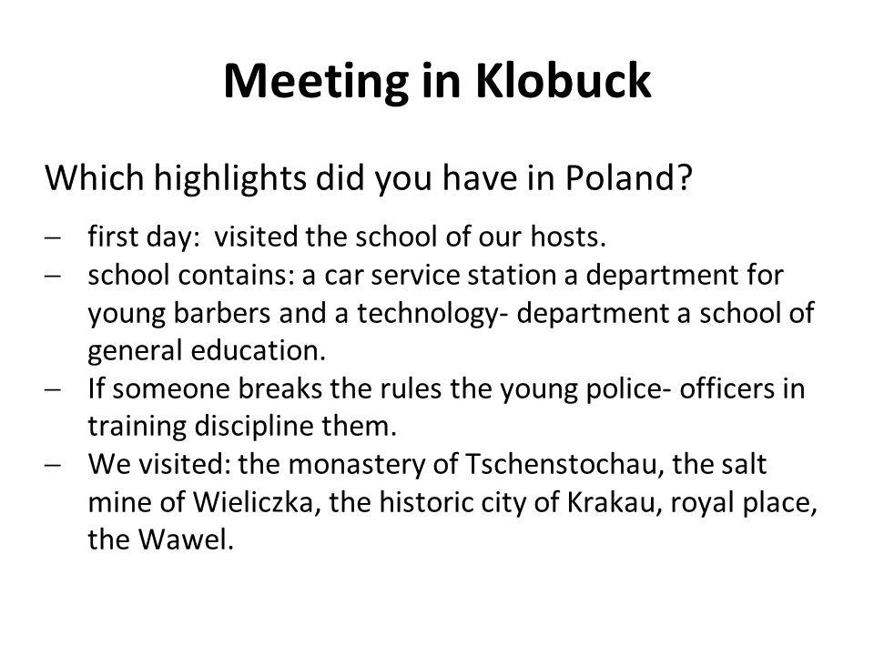 Which highlights did you have in Poland. first day: visited the school of our hosts.
