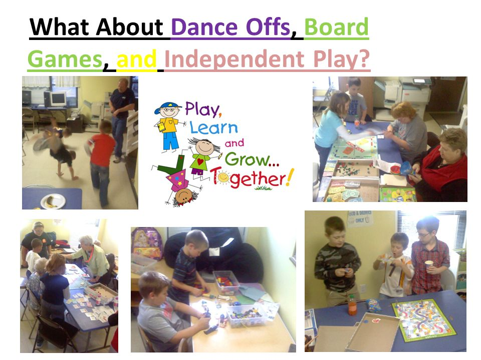 What About Dance Offs, Board Games, and Independent Play?