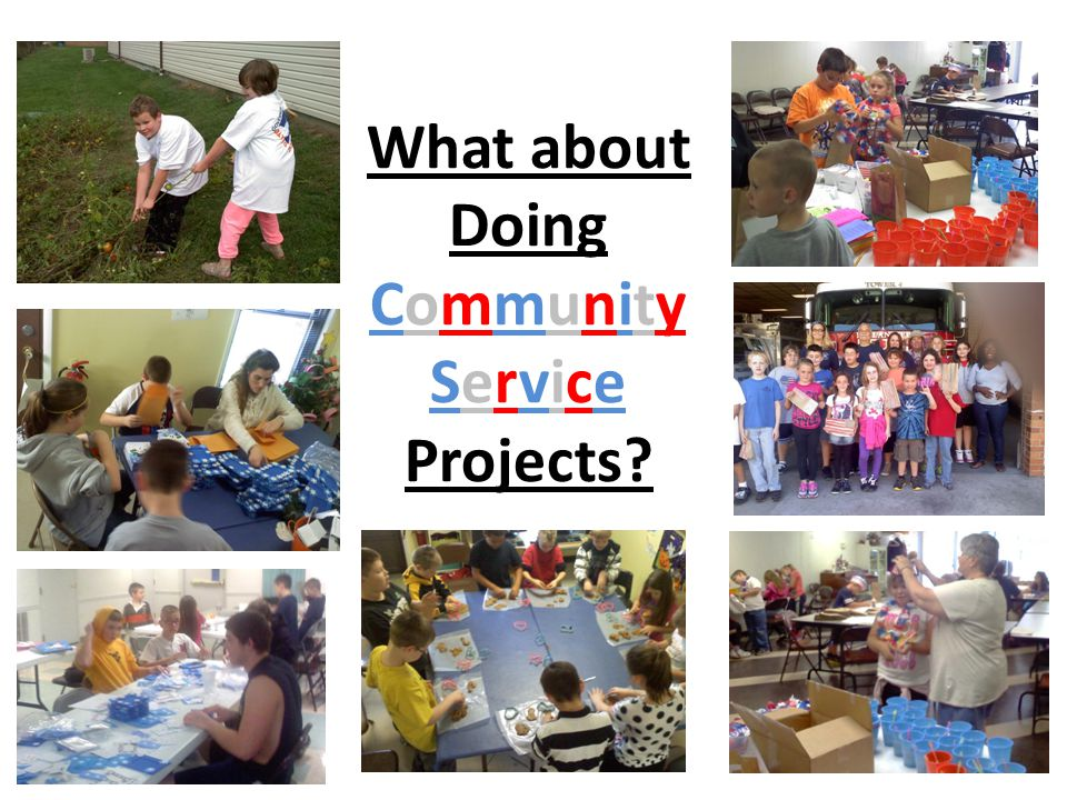 What about Doing Community Service Projects?