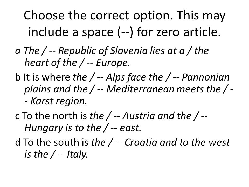 Choose the correct option.This may include a space (--) for zero article.