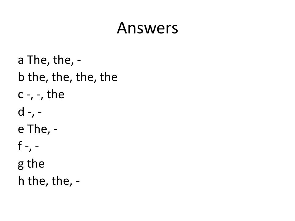 Answers a The, the, - b the, the, the, the c -, -, the d -, - e The, - f -, - g the h the, the, -