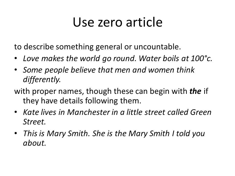 Use zero article to describe something general or uncountable.