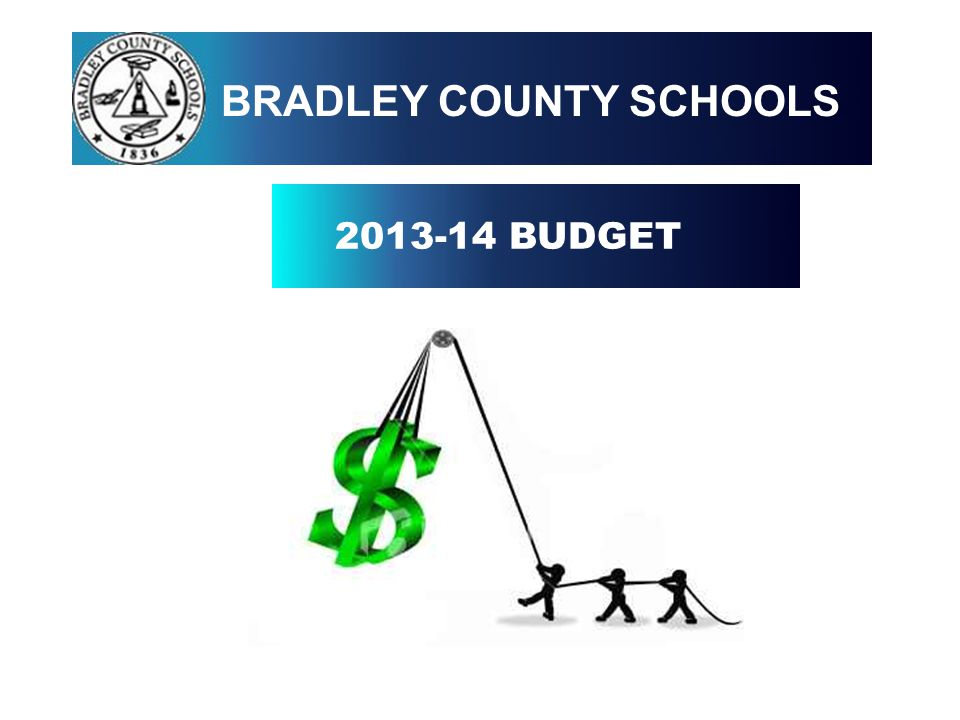 2013-14 BUDGET BRADLEY COUNTY SCHOOLS