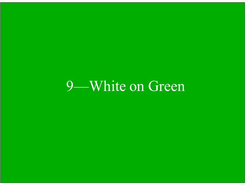 9—White on Green