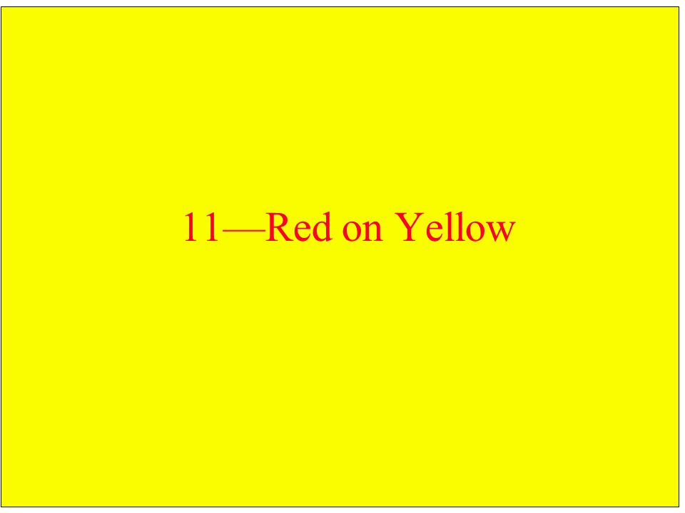 11—Red on Yellow