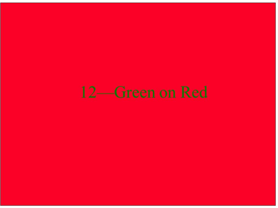 12—Green on Red