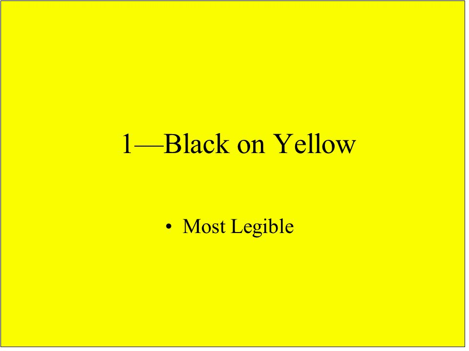 Most Legible 1—Black on Yellow