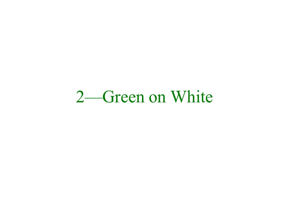 2—Green on White