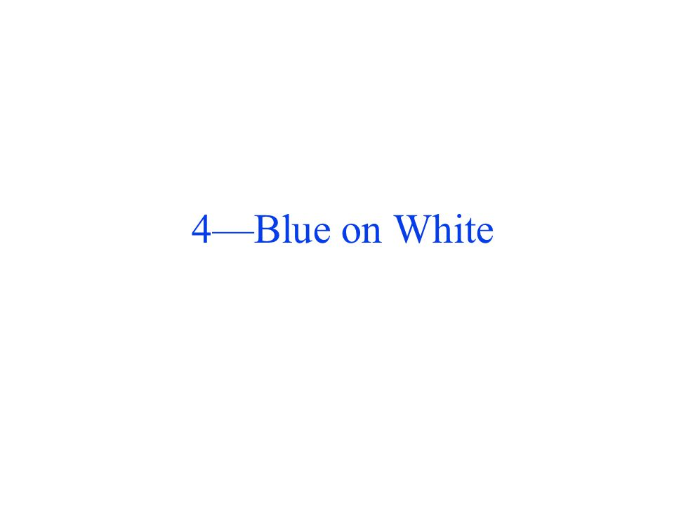 4—Blue on White