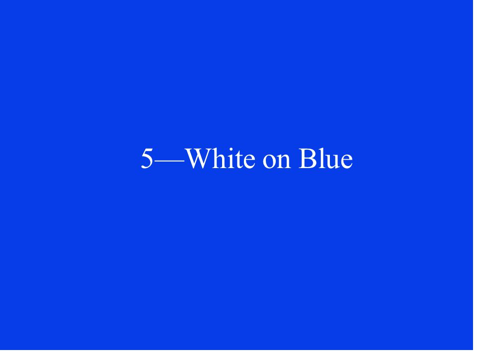 5—White on Blue