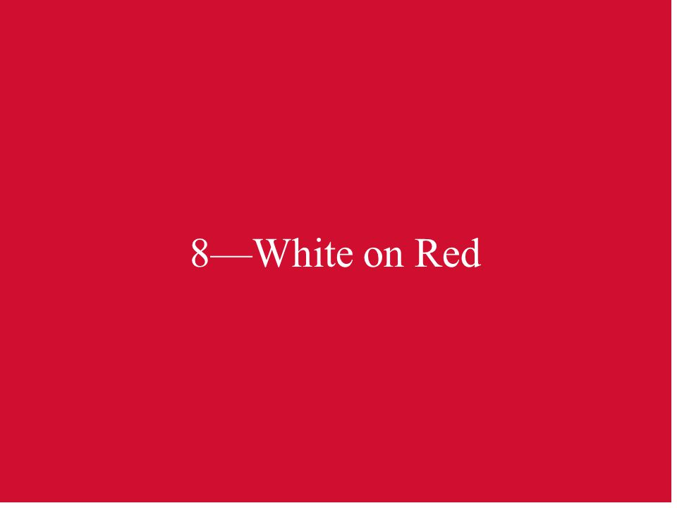 8—White on Red