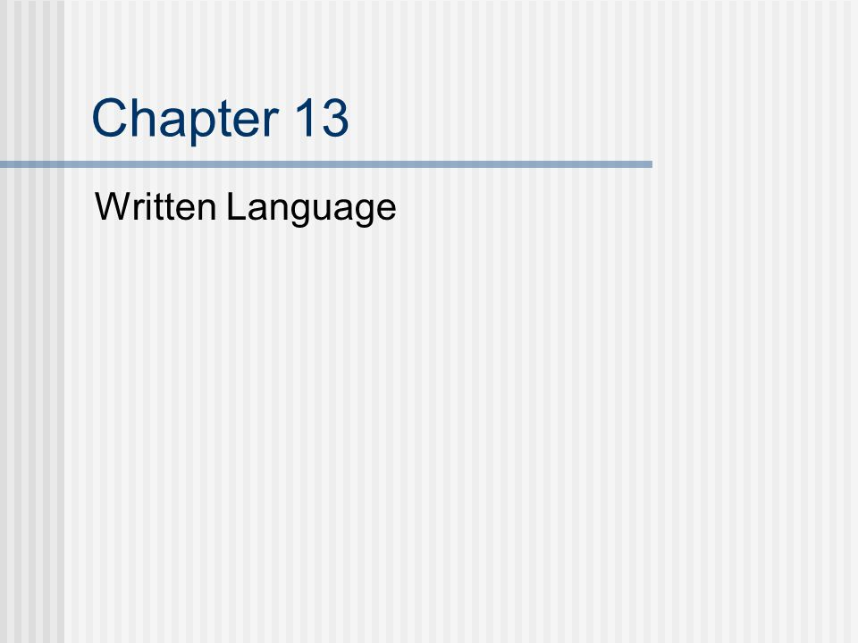 Chapter 13 Written Language