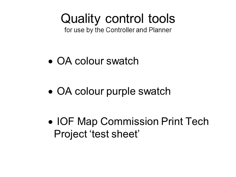 Quality control tools for use by the Controller and Planner  OA colour swatch  OA colour purple swatch  IOF Map Commission Print Tech Project 'test sheet'