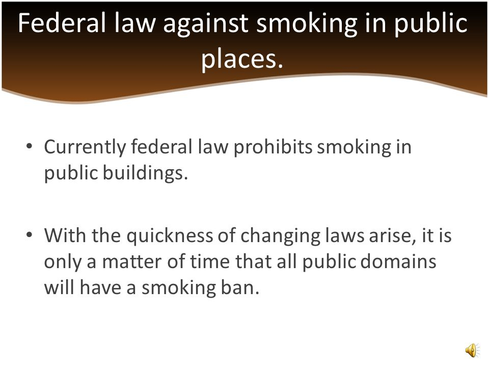 Creating better company relations. Federal law already exits banning smoking in public areas. Smoke free companies are increasing.