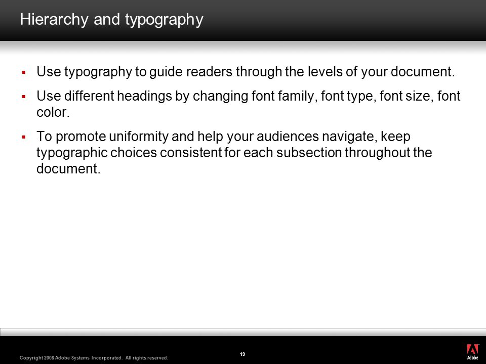 ® Copyright 2008 Adobe Systems Incorporated. All rights reserved. 19 Hierarchy and typography  Use typography to guide readers through the levels of