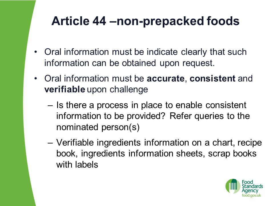 Article 44 –non-prepacked foods Oral information must be indicate clearly that such information can be obtained upon request.