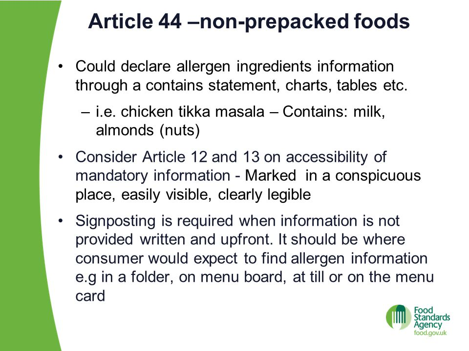 Article 44 –non-prepacked foods Could declare allergen ingredients information through a contains statement, charts, tables etc.