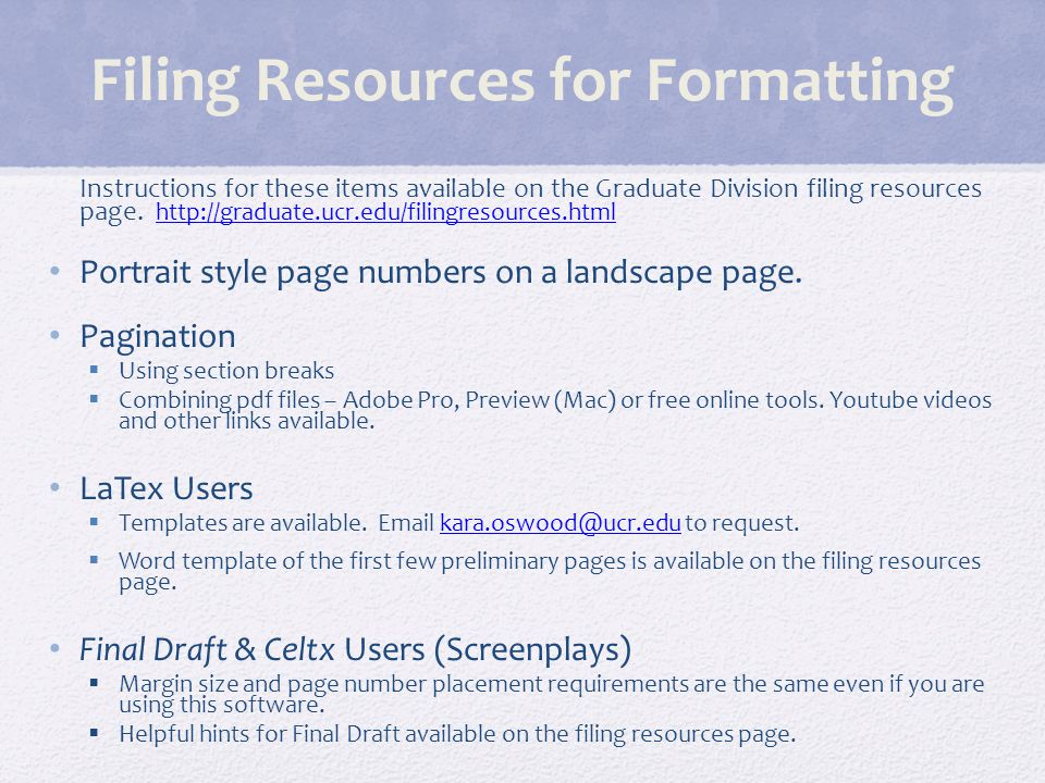 Format Review All students must complete a format review at least one week prior to final filing date.
