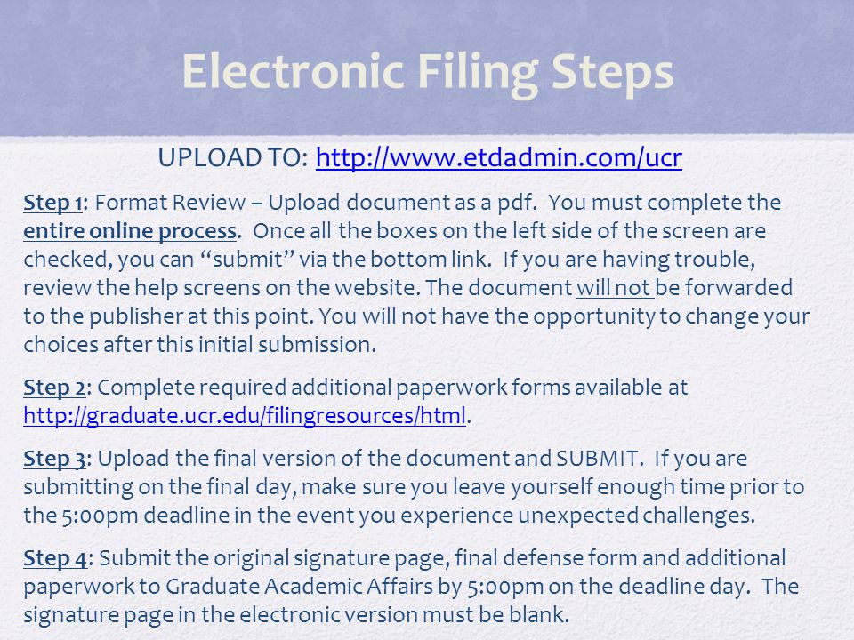 Electronic Filing Steps UPLOAD TO: http://www.etdadmin.com/ucrhttp://www.etdadmin.com/ucr Step 1: Format Review – Upload document as a pdf. You must c