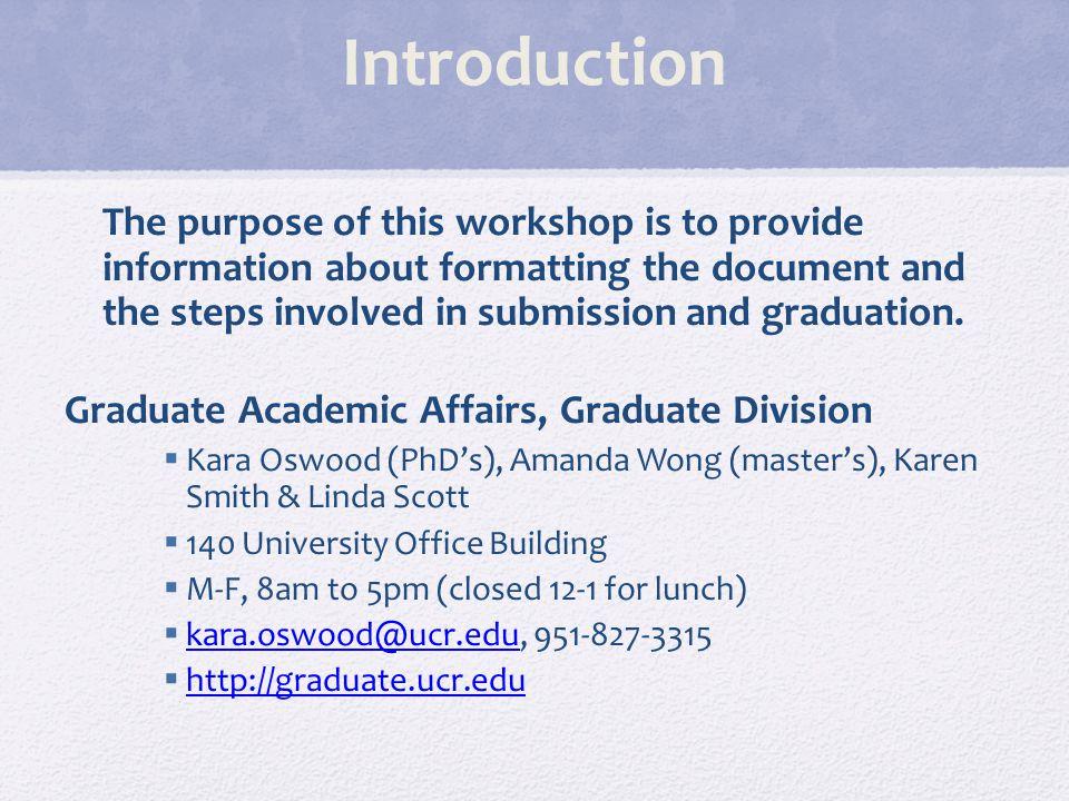 General Resources iLearn Course - UCR Graduate Community, including LaTex Discussion Board GradSuccess including the Graduate Writing Resource Center – gwrc.ucr.edugwrc.ucr.edu Dissertation Writing Support - http://gwrc.ucr.edu/online-writing- resources/dissertation-support/ http://gwrc.ucr.edu/online-writing- resources/dissertation-support/ Dissertation Support Group – counseling.ucr.edu, 951-827-5531 - Elizabeth Mondragon counseling.ucr.edu